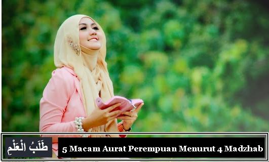 5 Macam Aurat Perempuan Menurut 4 Madzhab