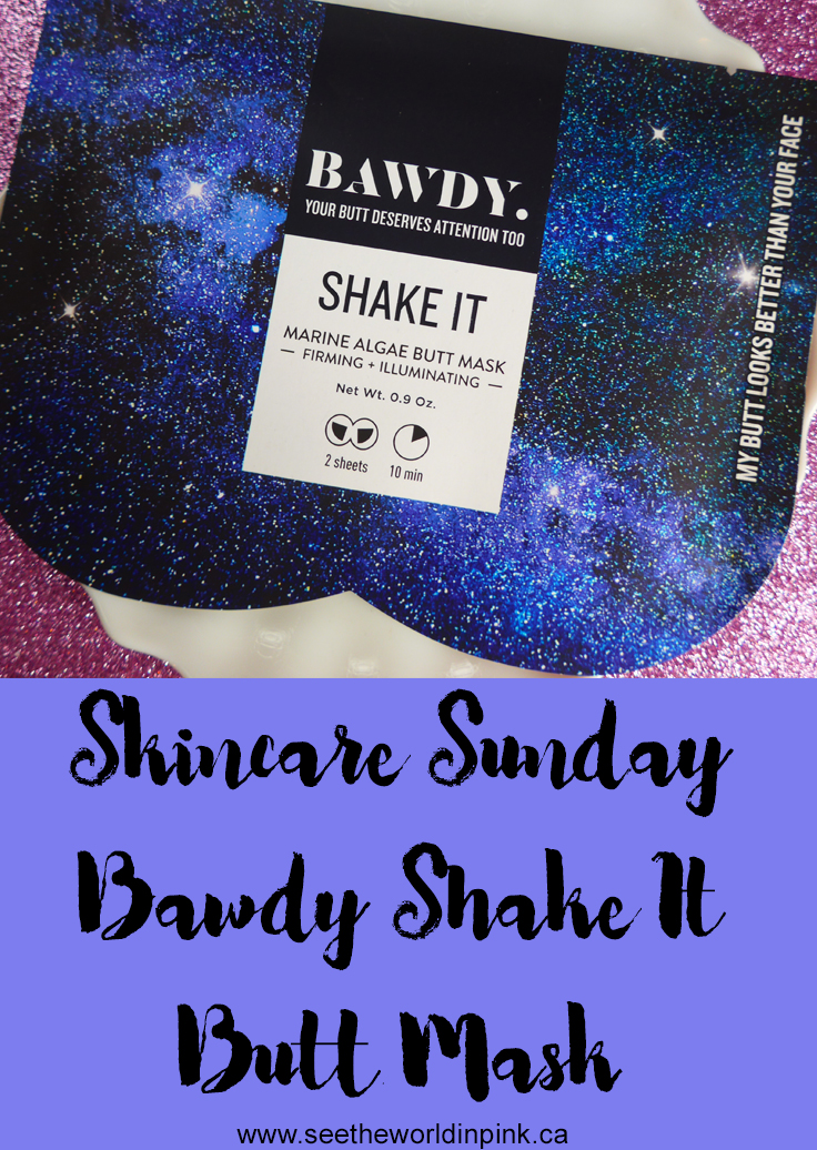 Skincare Saturday - Bawdy Shake It Butt Sheet Mask