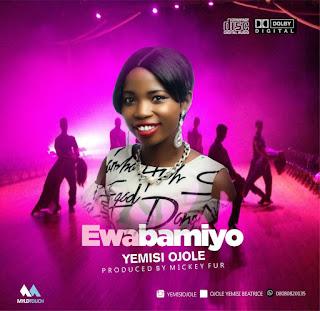 Music: Yemisi Ojole – Ewabamiyo (Prod Mickey Fur)