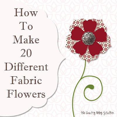 How To Make 20 Different Fabric Flowers