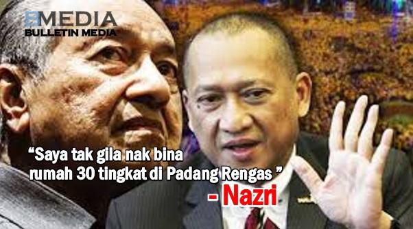 'Saya tak gila nak bina rumah 30 tingkat di Padang Rengas' - Nazri