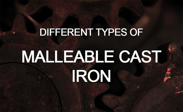 Different Types of Malleable Cast Iron