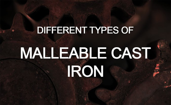 Types of Malleable Cast Iron – Whiteheart, Blackheart and Pearlite