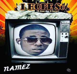 Namez – I Hope So