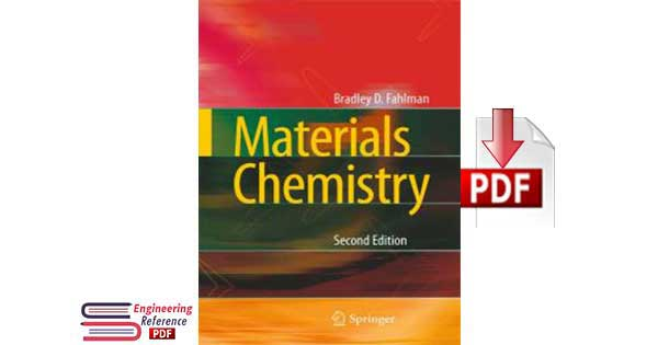 Materials Chemistry Second Edition by Bradley D. Fahlman