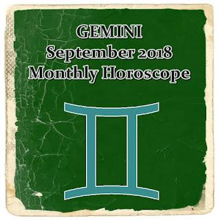 GEMINI September 2018 Monthly Horoscope Free Reading