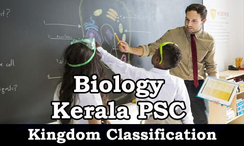 Kerala PSC - Study Material : Biology (Kingdom Classification)