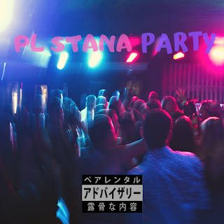 PL STANA - PARTY [DOWNLOAD MP3]