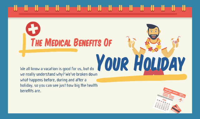 The Medical Benefits of Taking a Holiday