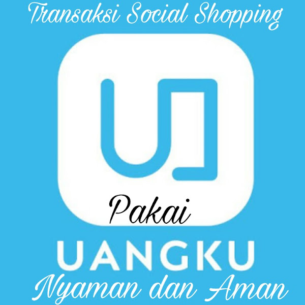 Transaksi Social Shopping Lebih Nyaman dan Aman Dengan UANGKU