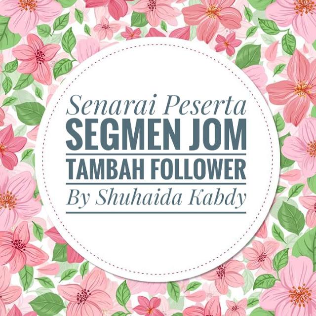 senarai peserta segmen jom tambah follower by shuhaida kabdy