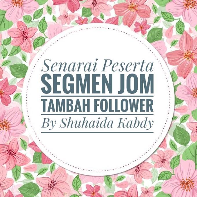 Senarai Peserta Segmen : Jom Tambah Follower By Shuhaida Kabdy