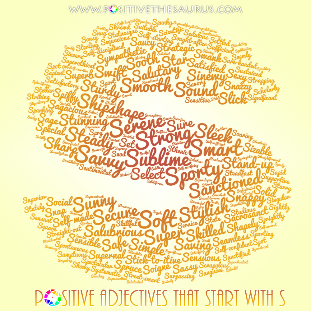 adjectives that start with the letter s positive thesaurus positive words for you sublime list 20163