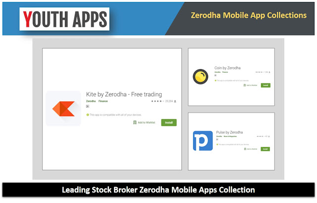 YA-Zerodha Leading Stock Broker Mobile Apps Collection