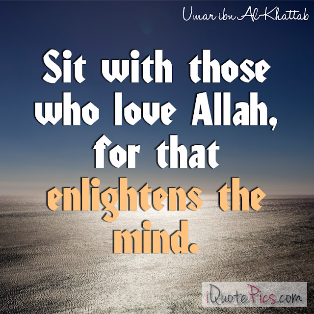 Sit with those who love Allah, for that - Images Quotes