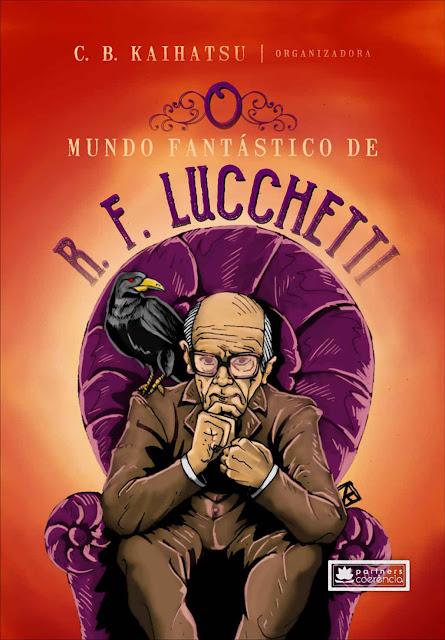O mundo fantástico de R.F. Lucchetti - C. B. Kaihatsu