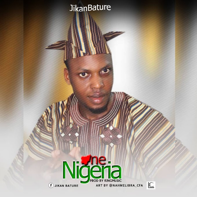 DOWNLOAD MP3: Jikan Bature - One Nigeria