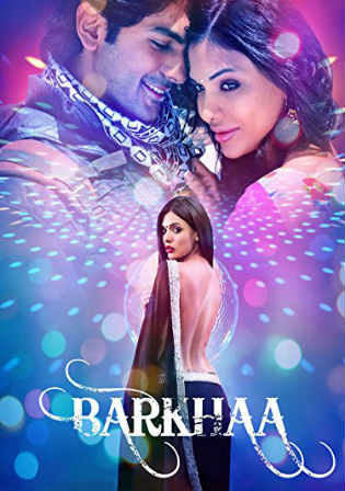 Barkhaa 2015 HDRip 950MB Full Hindi Movie Download 720p