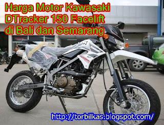 Pasaran Harga Motor Kawasaki D Tracker 150 Facelift di Bali dan Semarang