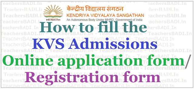 How to fill KVS admissions Online application form,KVS Registration form,kvs admissions