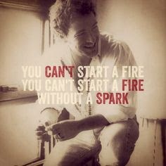 you can not start a fire without a spark, purna, espurna, Bruce Springsteen