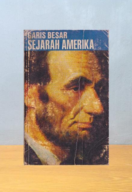 GARIS-GARIS BESAR SEJARAH AMERIKA