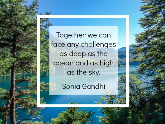 Together we can face any challenges as deep as the ocean and as high as the sky.