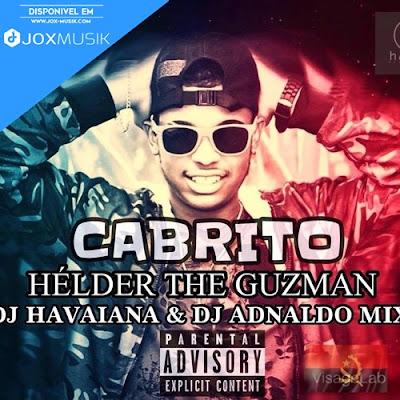 Helder The Guzman ft DJ Havaiana e DJ Adnaldo Mix download mp3 Cabrito