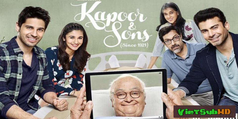 Phim Chuyện Nhà Kapoor VietSub HD | Kapoor and Sons 2016