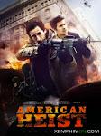 Băng Cướp Ngân Hàng - American Heist