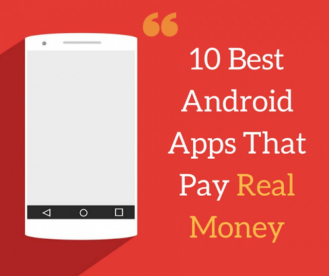 10 Best Android Apps that Pay Real Money