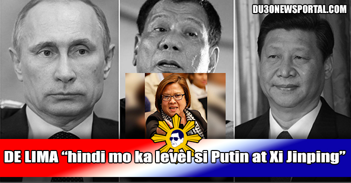 "De Lima Tinawag si Duterte na ""Naive Child! Wala ka sa level ni Putin at Xi Jinping"""