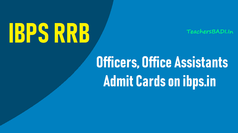 Ibps Rrb Officers Office Assistants Mains 2018 Admit Cards On Ibps