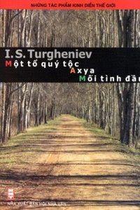 Một Tổ Quý Tộc, Axya, Mối Tình Đầu - I. S. Turgheniev