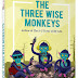 The Three Wise Monkeys Book Review