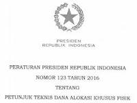 Peraturan Presiden Nomor 123 Tahun 2016 Tentang Petunjuk Teknis Dana Alokasi Khusus Fisik