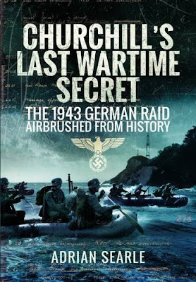 Churchill's Last Wartime Secret: The 1943 German Raid Airbrushed from History