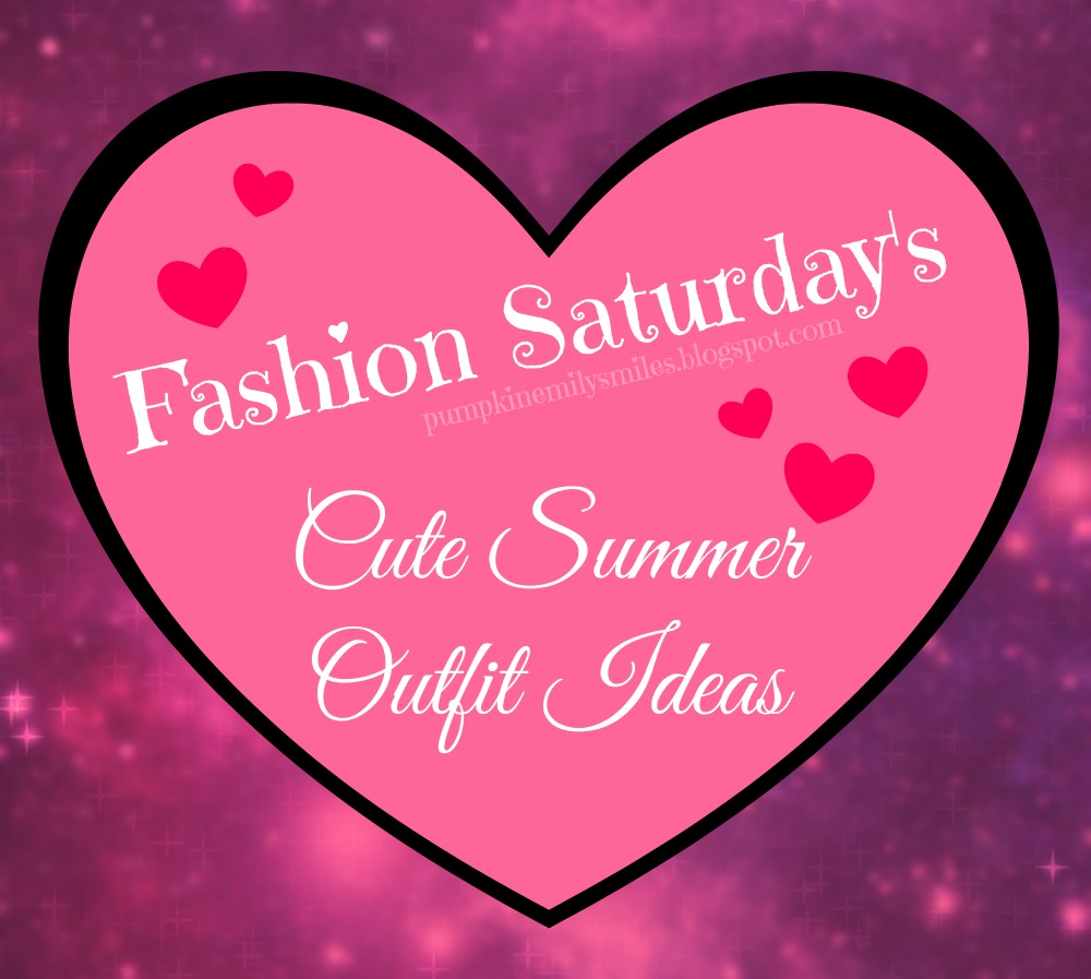 Fashion Saturday's Cute Summer Outfits