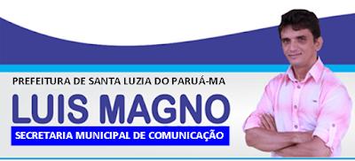 Em Santa Luzia do Paruá, o blogueiro LUIS MAGNO ALENCAR está confirmado para o comando da Secretaria Municipal de Comunicação – SECOM