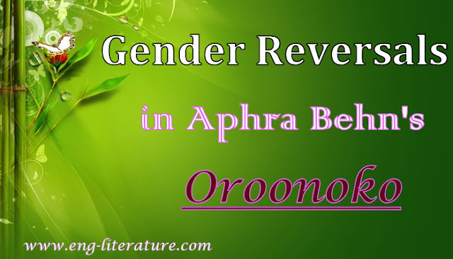 "Concept of Gender Reversals in Aphra Behn's Novel ""Oroonoko"""