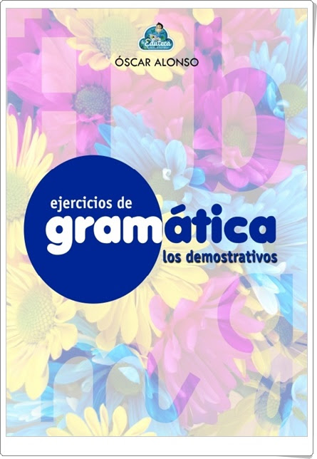 Cuaderno de Gramática, Los demostrativos