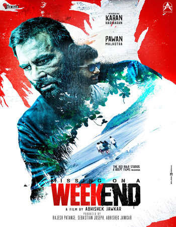 Poster Of Hindi Movie Missing on a Weekend 2017 Full HD Movie Free Download 720P Watch Online