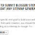 How to submit blogger sitemap without any sitemap generator
