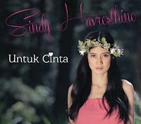 Lirik Lagu Sindy Havresthino Untuk Cinta
