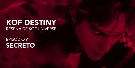 http://www.kofuniverse.com/2017/09/resena-de-kof-destiny-episodio-9.html
