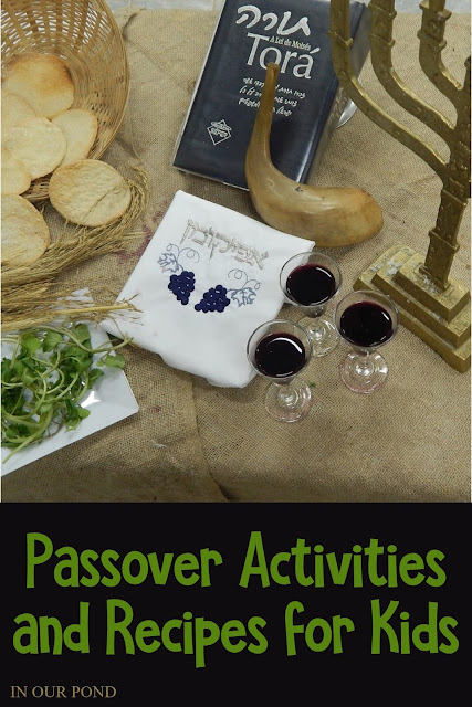 Passover Activities and Recipes for Kids from In Our Pond