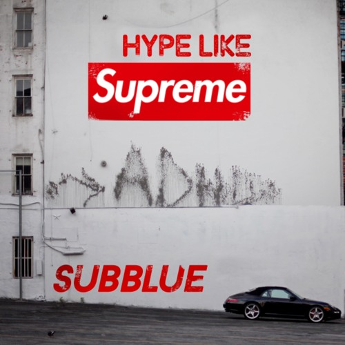 SUB BLUE Unveils New Single 'Hype Like Supreme'