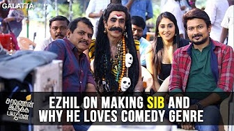 Ezhil On Making SIB and Why he Loves Comedy Genre