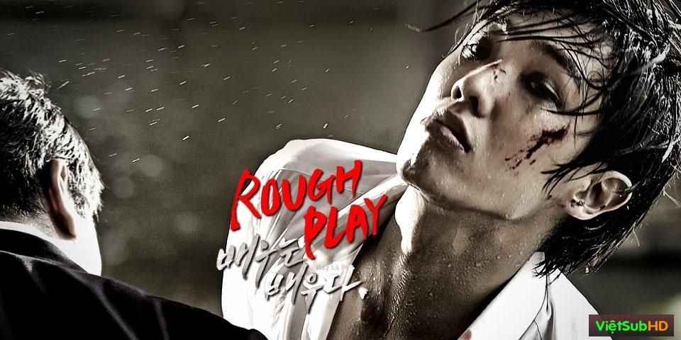 Phim Vai Diễn Cuộc Đời: Nghiệp Diễn VietSub HD | Rough Play 2013