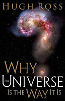 "Book Review: ""Why The Universe Is The Way It Is"" by Christian astrophysicist Dr. Hugh Ross of Reasons to Believe (reasons.org)"